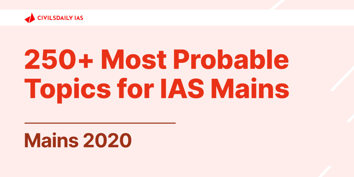 250 most probable topics for UPSC IAS Mains 2020