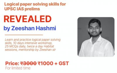 Revealed by Zeeshan Hashmi: Logical paper solving skills for UPSC IAS prelims