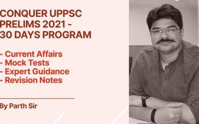 Conquer UPPCS Prelims 2021- 30 Days Program